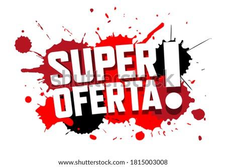 Super Oferta : Spanish translation, for Great offer Foto stock ©