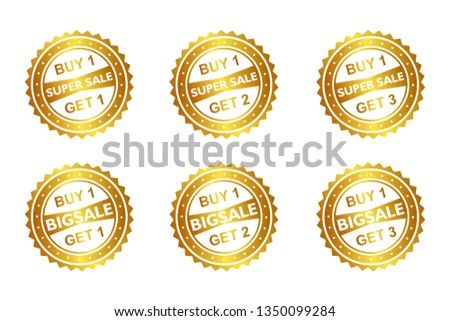 Super sale and big sale pack vector design. buy one get one. buy one get two. buy one get three. stamp. label. seal. design template with circle shape. gold color.