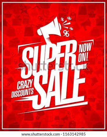 Super sale, crazy discounts, advertising vector poster design with loudspeaker