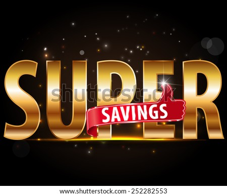 Super savings design, golden typography with thumbs up sign - vector eps10 #252282553