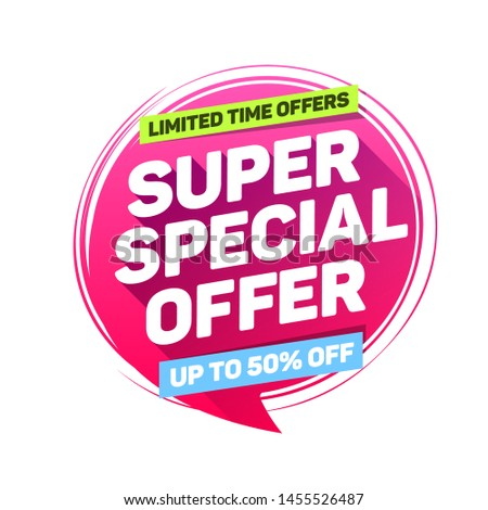 Super Special Offer Limited Time Offers Label