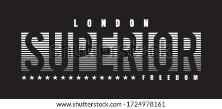 superior slogan graphic design for t shirt. Tee shirt typography print. Vector illustration. Foto d'archivio ©