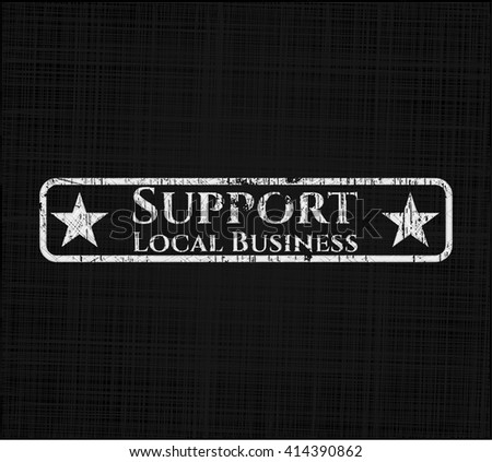 Support Local Business chalk emblem written on a blackboard
