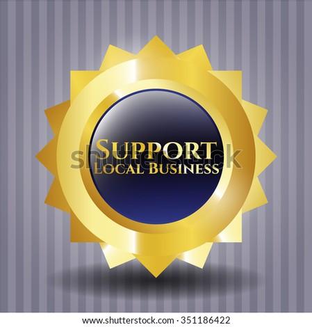 Support Local Business golden emblem or badge