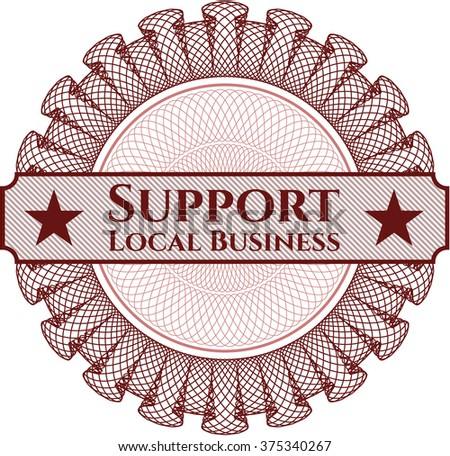 Support Local Business money style rosette