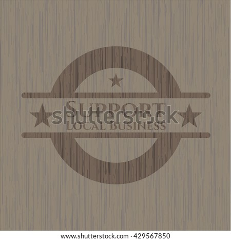 Support Local Business realistic wooden emblem