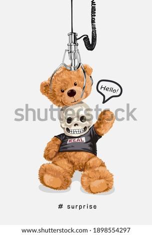 surprise slogan with bear doll skull head and crawl machine illustration