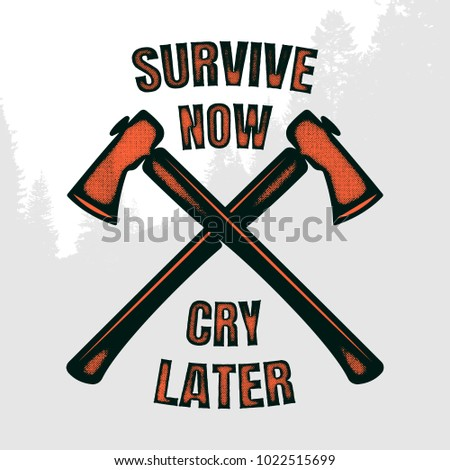 survive now cry later