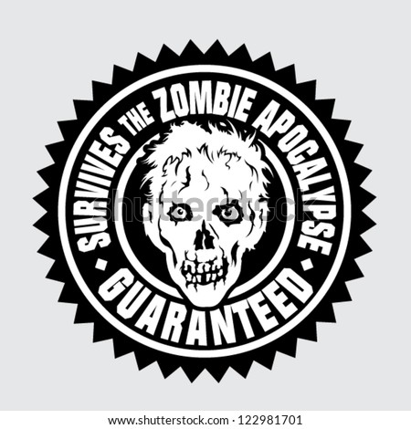 Survives the Zombie Apocalypse / Guaranteed Seal