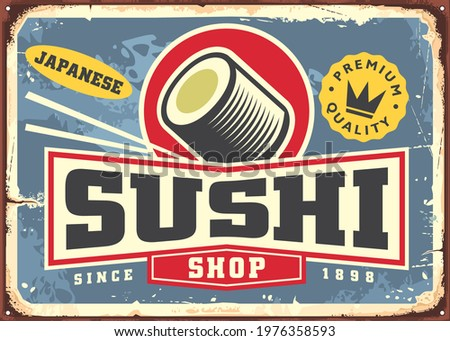 Sushi shop promotional poster idea in retro style. Old fashioned sign for Japanese restaurant. Asian food cuisine retro vector poster with sushi roll.