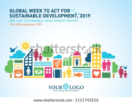 Sustainable Development goals. Design work for global week to act for sustainable development. Sustainable development report 2019.