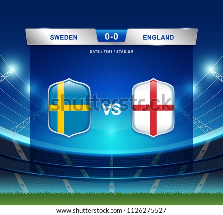 Sweden vs England scoreboard broadcast template for sport soccer 2018 and football league or world tournament championship round quarter finals vector illustration