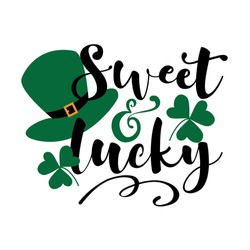 Sweet and Lucky - funny greeting for Sanit Patick's day. Good for T shirt print, poster, card, mug, and other gift design.