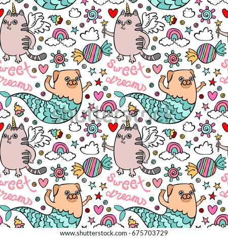 Sweet Dreams. Unicorn cat. Pug-mermaid. Sweets and a rainbow. Seamless vector pattern (background).