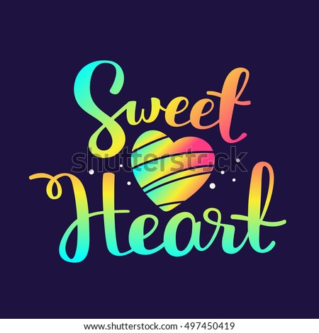Sweet heart - rainbow gradient color handwritten vector lettering with heart on dark background. Calligraphic inscription. Hand drawn lettering print. Apparel, t-shirt, bag, sticker, poster, card