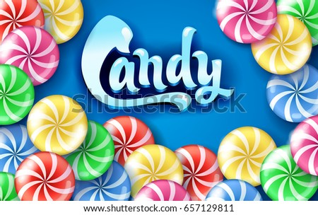 Sweet lollipop candy colorful background. lettering Candy