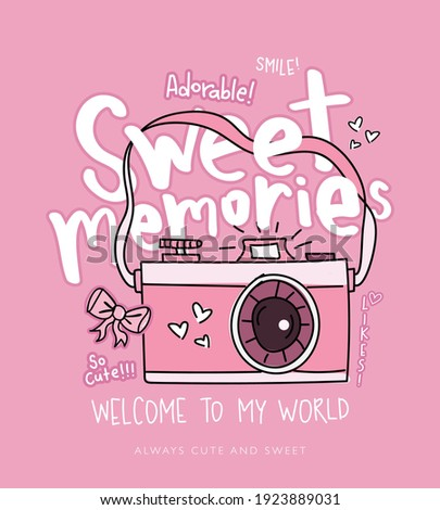 Sweet memories slogan text and pink camera drawing illustration design for fashion graphics, t shirt prints, posters, stickers etc
