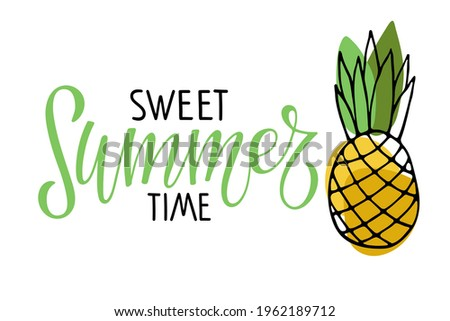 Sweet summertime lettering with pineapple. Inspirational quote about summer. Modern calligraphy phrase with hand drawn red berry. Hot season tropical background For poster, banner, t-shirt print Zdjęcia stock ©