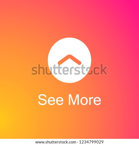 Swipe up button round and text See More. Social media element. Vector illustration. EPS 10