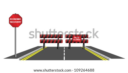 Symbolic road closed to economic recovery isolated on white background
