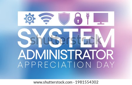 System administrator appreciation day is observed every year in July, sysadmin is a person who is responsible for the upkeep, configuration, and reliable operation of computer systems. Vector art. Сток-фото ©