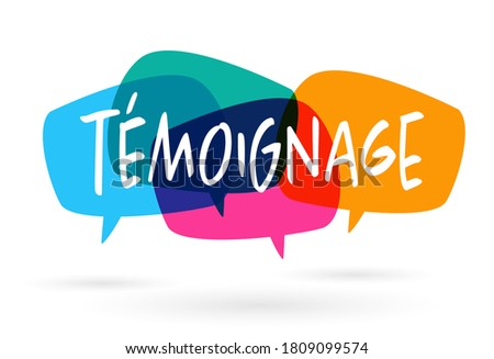 Témoignage, testimonial in french language Photo stock ©