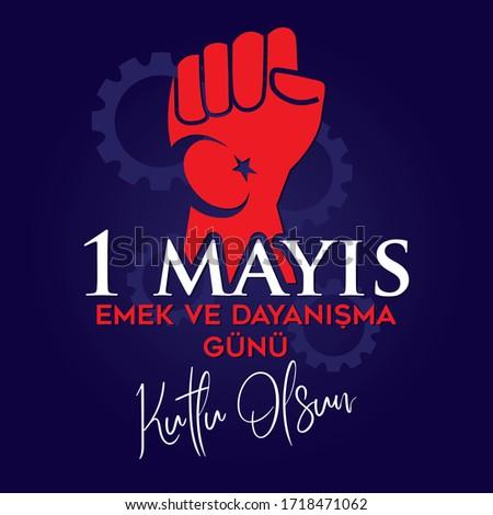 Türkiye 1 Mayis Isci Bayrami Emek ve Dayanisma Günü vektörel dizayn. ENG: 1 May Happy Labor Day vector design. Stok fotoğraf ©