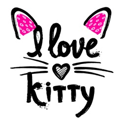 t shirt design for girls, child, fashion cute clothes. original calligraphic design. motivation slogan. hand written text I love kitty. childish design with heart, cat ears. original creative design