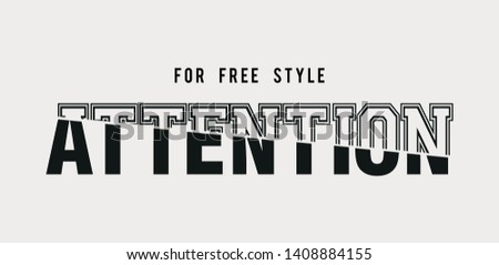 t-shirt printing text typography attention White slogan for T-shirt printing design and various jobs, typography, vector. - Vektör