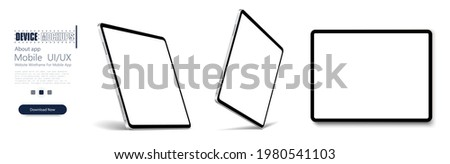 Tablet frame less blank screen, rotated position. Tablet from different angles. Mockup generic device set. UI, UX Template for infographics or presentation 3D realistic graphics tablet. Vector