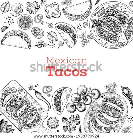 Tacos hand drawn illustration. Mexican cuisine frame. Fast food menu design elements. Tacos hand drawn frame. Mexican food.Tacos hand drawn illustration. Mexican cuisine frame. Fast food menu design e