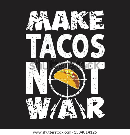 tacos quote and slogan good for