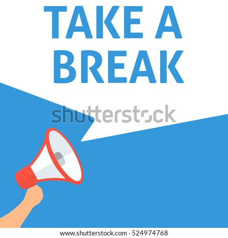 TAKE A BREAK Announcement. Hand Holding Megaphone With Speech Bubble. Flat Illustration Foto stock ©