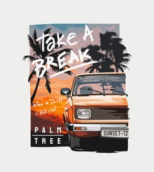 take a break slogan with car on sunset background illustration