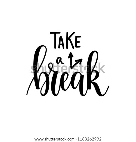 Take a break vector lettering motivational design