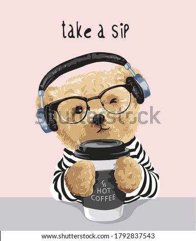 take a sip slogan with bear toy holding coffee cup illustration Stock photo ©