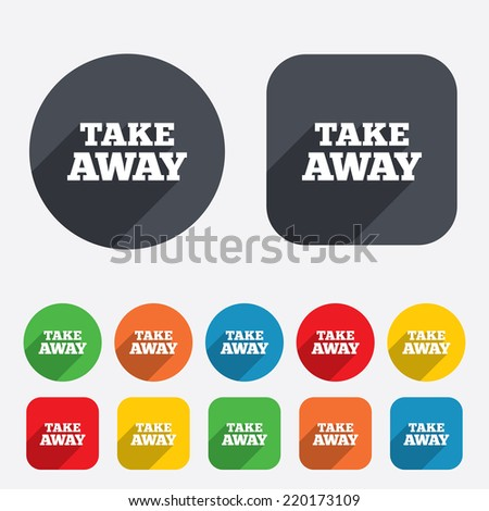 Take away sign icon. Takeaway food or coffee drink symbol. Circles and rounded squares 12 buttons. Vector