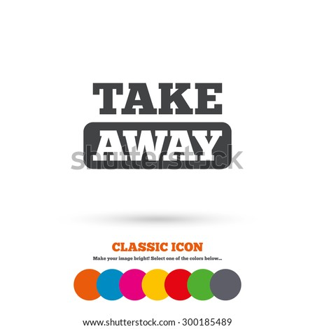 Take away sign icon. Takeaway food or coffee drink symbol. Classic flat icon. Colored circles. Vector