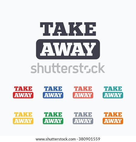 Take away sign icon. Takeaway food or coffee drink symbol. Colored flat icons on white background.