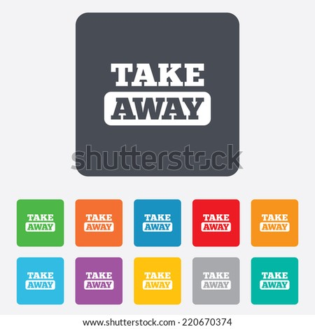 Take away sign icon. Takeaway food or coffee drink symbol. Rounded squares 11 buttons. Vector