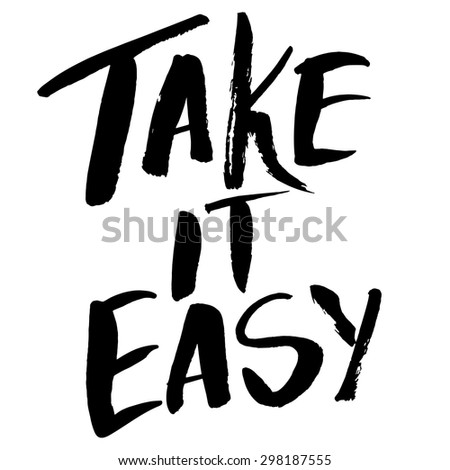 take it easy motivational