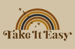Take It Easy quote. Modern calligraphy text. Design print for t shirt, pin label, badges, sticker, greeting card, banner. Vector illustration