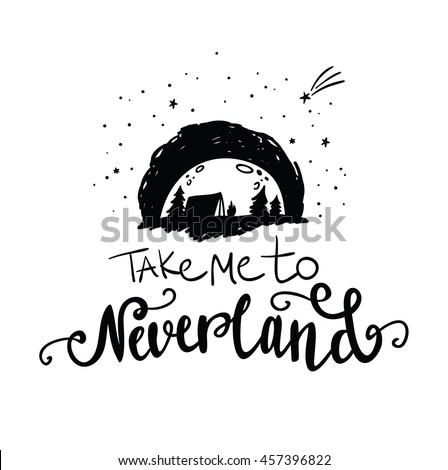 take me to neverland lettering