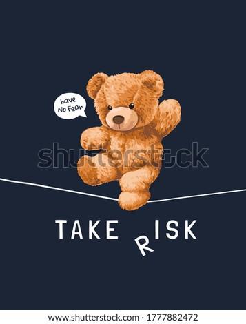 take risk slogan with bear toy walking on string illustration on black background