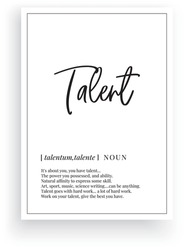 Talent definition, vector. Minimalist modern poster design. Motivational, inspirational quotes. Talent noun description. Wording Design isolated on white background, lettering. Wall art artwork.