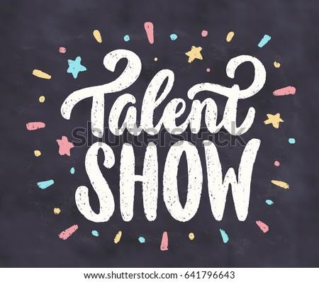 Talent show. Vector chalkboard sign.