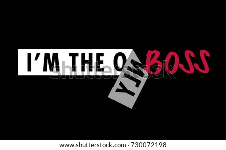 Tape typography with slogan. Lettering ' I'm the only Boss'  Vector Illustration. Apparel Print. t shirt print