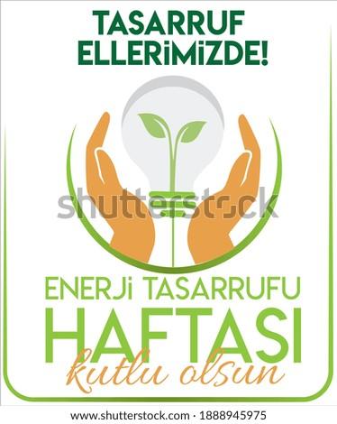 Tasarruf ellerimizde ! Enerji tasarrufu haftasi 11-18 ocak translate: the savings are in our hands!. Energy saving week 11-18 january Stok fotoğraf ©