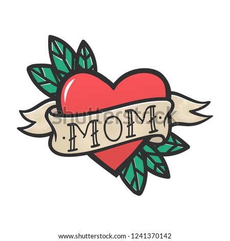 Tattoo Heart with leaves and beige ribbon and the word mom . Old school retro vector illustration .