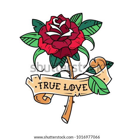 Tattoo red rose with ribbon. Passion love. Symbol of love. Rose is wrapped in ribbon with inscription True Love. Old School design